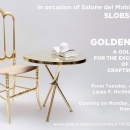 Slobs Casa for Salone del Mobile 2015: 50 SHADES OF GOLD [▼ Click & scroll down]